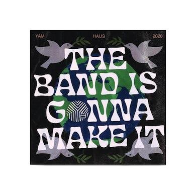 Yam Haus - Bands Gonna Make It Sticker