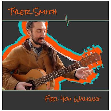 Tyler Smith - Feel You Walking CD