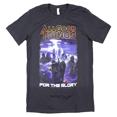 All Good Things - For The Glory Tee