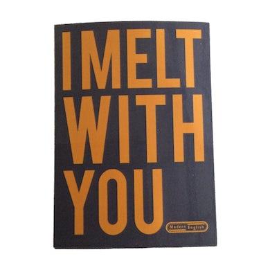 I Melt With You Magnet