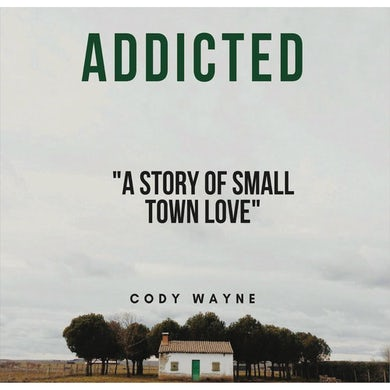 Cody Wayne - Addicted (Digital Download)