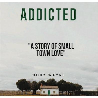 Cody Wayne - Addicted (Digital Download)