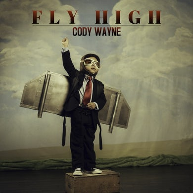Cody Wayne - Fly High (Digital Download)