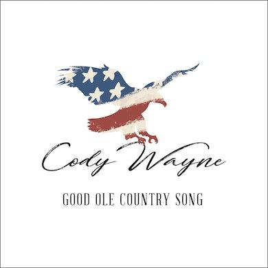 Cody Wayne - Good Ole Country Song Digital Download