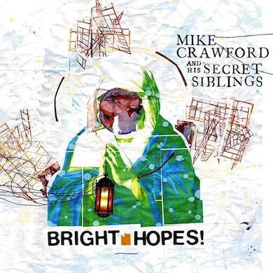 Mike Crawford & His Secret Siblings Mike Crawford and his Secret Siblings - Bright Hopes!