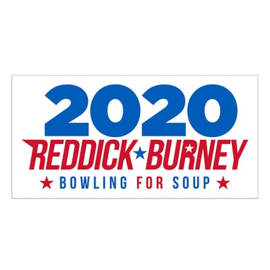 Bowling For Soup - Reddick & Burney 2020 Bumper Sticker
