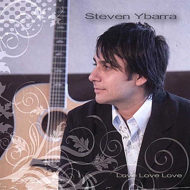 Steven Ybarra - Love Love Love CD