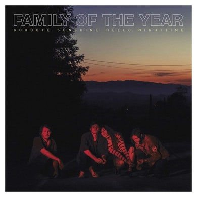 Family Of The Year Goodbye Sunshine, Hello Nighttime CD