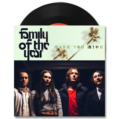 """Family Of The Year Make You Mine 7"""" (Vinyl)"""