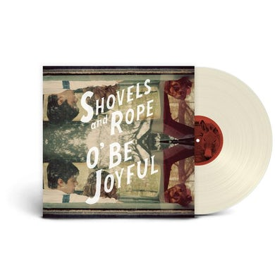 Shovels & Rope O' Be Joyful (LP) (Vinyl)
