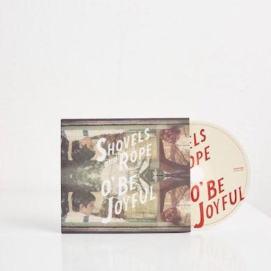 Shovels & Rope O' Be Joyful (CD)