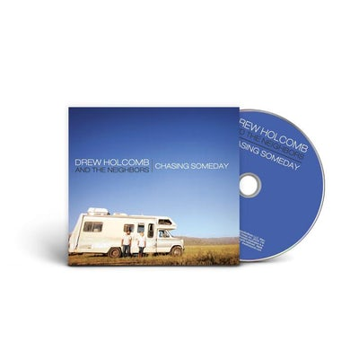 Drew Holcomb and the Neighbors Chasing Someday (CD)
