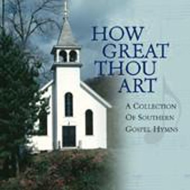 Various Artists - Dualtone How Great Thou Art: A Collection Of Southern Gospel Hymns (CD)