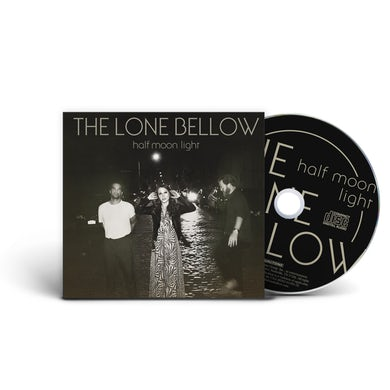 The Lone Bellow Half Moon Light (CD)