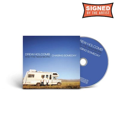 Drew Holcomb and the Neighbors Chasing Someday (Signed CD)