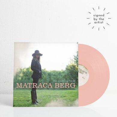 Matraca Berg The Dreaming Fields (Signed Ltd. Edition Vinyl)