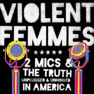 Violent Femmes 2 MICS & THE TRUTH 2xLP (Vinyl)