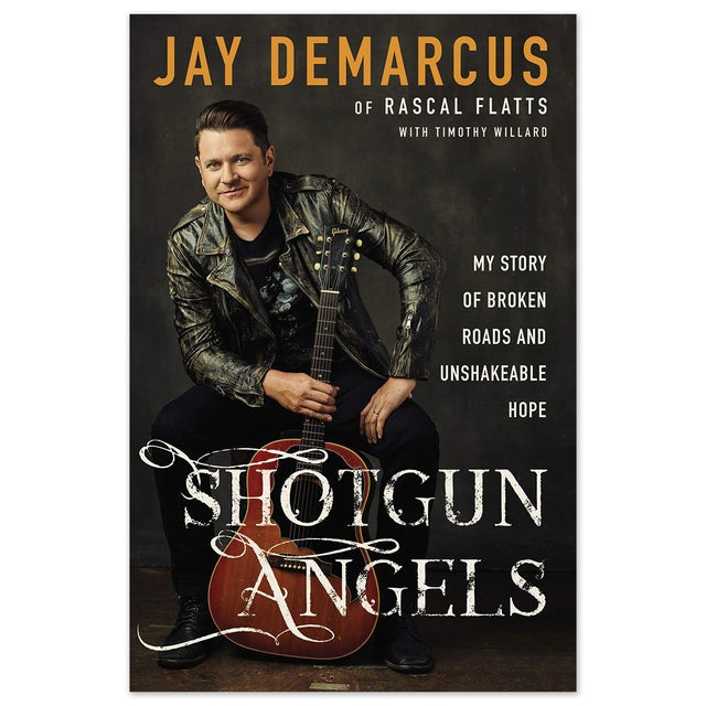 Rascal Flatts Shotgun Angels: My Story of Broken Roads and Unshakeable Hope