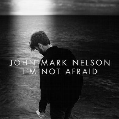 John Mark Nelson I'm Not Afraid (CD)