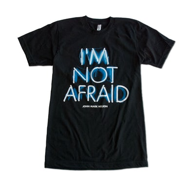 """I'm Not Afraid"" Neon Sign Shirt"