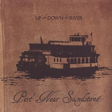 Pert Near Sandstone Up and Down the River (CD)