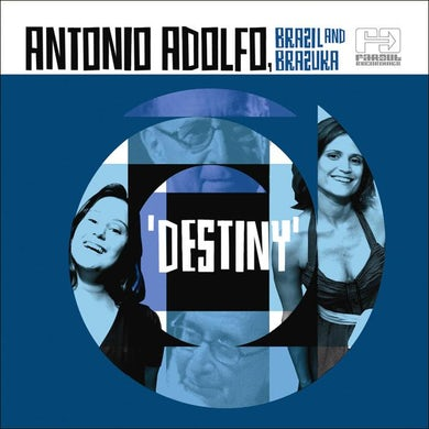 Antonio Adolfo - Destiny [2007]