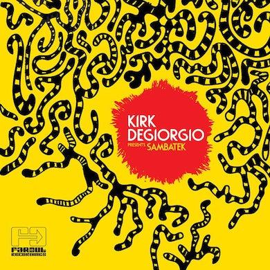 Kirk Degiorgio - Kirk Degiorgio Presents Sambatek [2013]