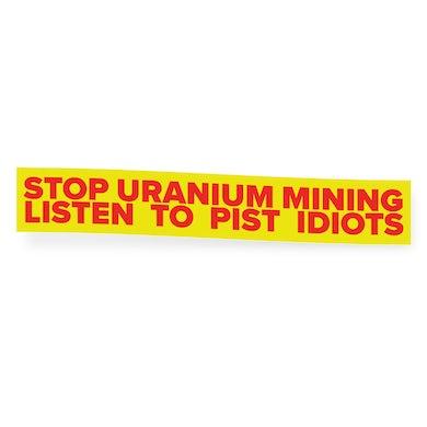 Pist Idiots  Stop Mining Bumper Sticker