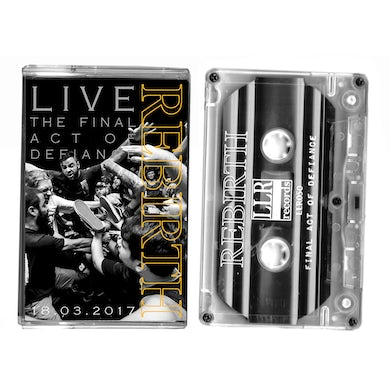 Rebirth The Final Act of Defiance (Cassette)