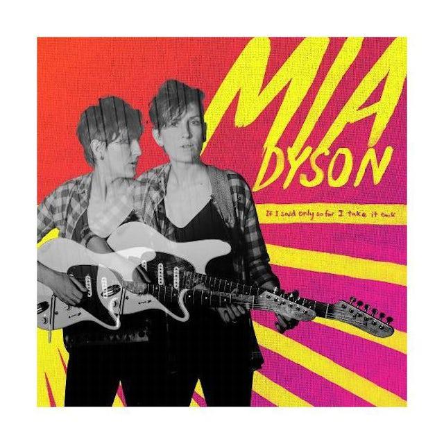 Mia Dyson If I Said Only So Far I Take It Back CD