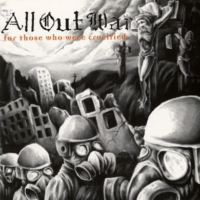 All Out War For Those Who Were Crucified (CD)