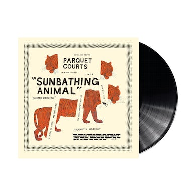 "Parquet Courts Sunbathing Animal 12"" Vinyl"