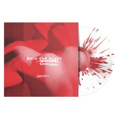 """Slowly Slowly Race Car Blues – Chapter 2 12"""" Vinyl (Clear with Red Splatter)"""