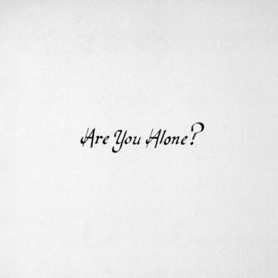 Are You Alone? (Vinyl) CD