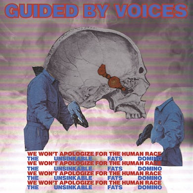 Guided By Voices We Won't Apologize For The Human Race