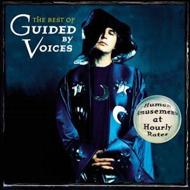 Human Amusements At Hourly Rates - The Best Of Guided By Voices CD