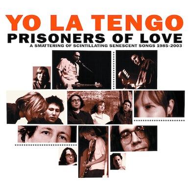Yo La Tengo Prisoners of Love: A Smattering of Scintillating  Senescent Songs 1985-2003