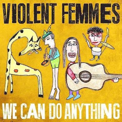 Violent Femmes WE CAN DO ANYTHING  - LP (Vinyl)