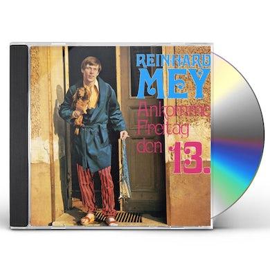 Reinhard Mey ANKOMME FREITAG DEN 13 CD