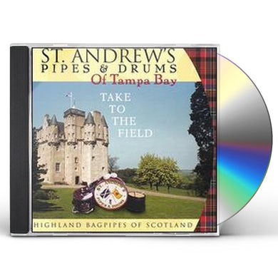 St. Andrew's Pipes & Drums of Tampa Bay TAKE TO THE FIELD CD