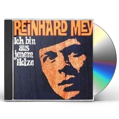 Reinhard Mey ICH BIN AUS JENEM HOLZE CD