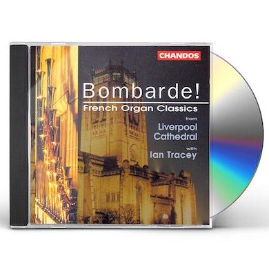 Ian Tracey BOMBARDE: FRENCH ORGAN CLASSICS CD