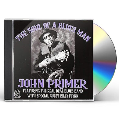 SOUL OF A BLUES MAN JOHN PRIMER FEATURING REAL CD