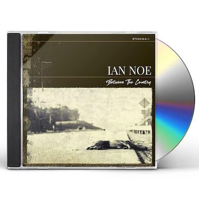 Ian Noe BETWEEN THE COUNTRY CD