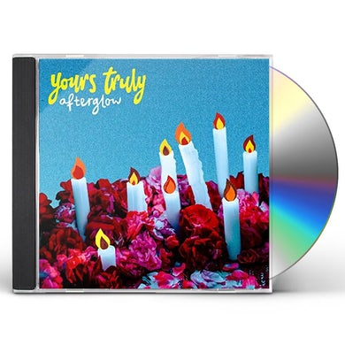Yours Truly AFTERGLOW CD