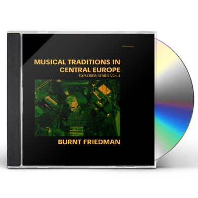 Burnt Friedman TRADITIONS IN CENTRAL EUROPE: EXPLORER SERIES 4 CD