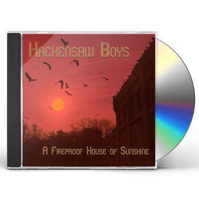 Hackensaw Boys A FIREPROOF HOUSE OF SUNSHINE CD