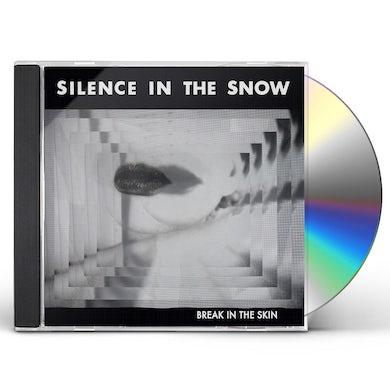 Silence In The Snow BREAK IN THE SKIN CD