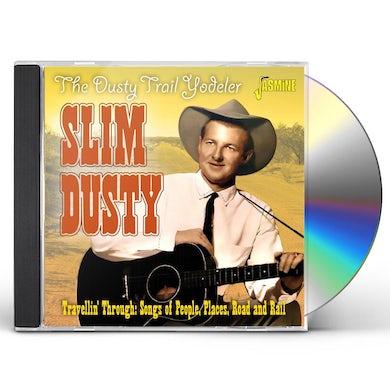 Slim Dusty DUSTY TRAIL YODELER: TRAVELLIN THROUGH CD