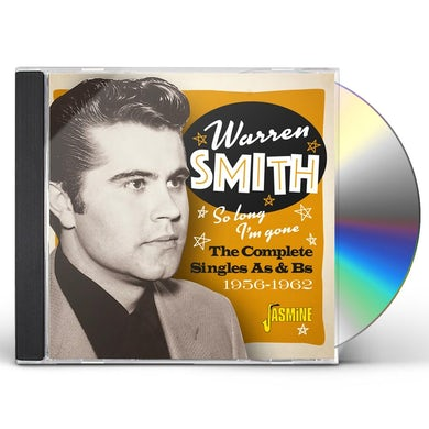 Warren Smith SO LONG I'M GONE: COMPLETE SINGLES AS & BS 1956-62 CD
